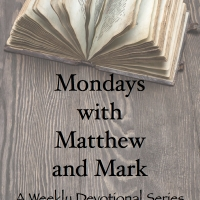 Mondays With Matthew and Mark