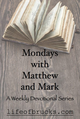 Bible Devotional Matthew Mark Mondays Lifeofbrucks Life of Brucks Christianity