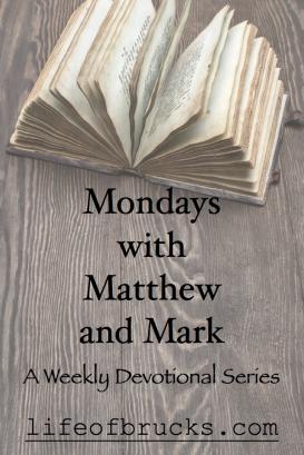 Bible Devotional Matthew Mark Mondays Lifeofbrucks Life of Brucks Christianity
