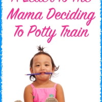 A Letter To The Mama Deciding To Potty Train